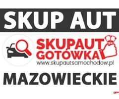 Skup Aut Mazowieckie / Samochodów Mazowieckie NAJLEPSZE CENY