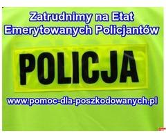Praca na ETAT dla byłych Policjantów, pracowników CBŚ, ABW, SG